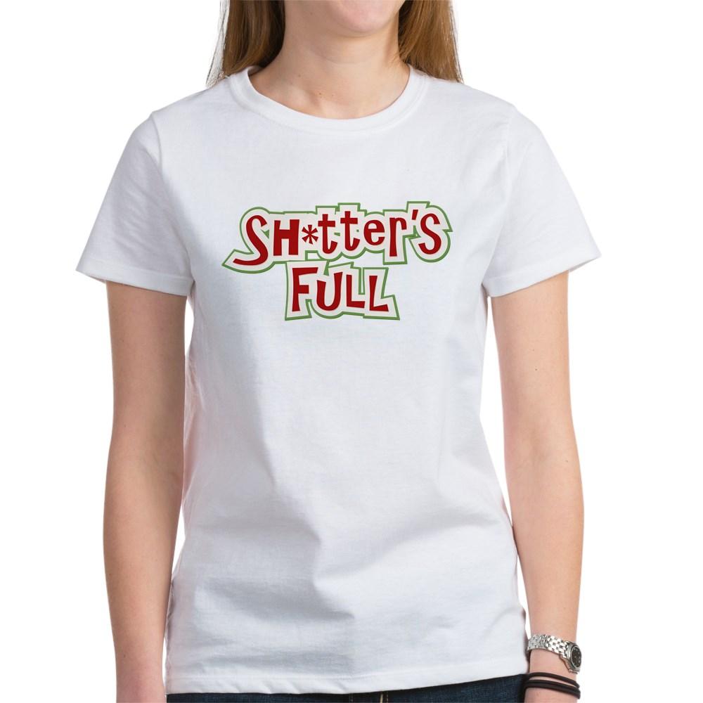 Sh*tter's Full Women's T-Shirt