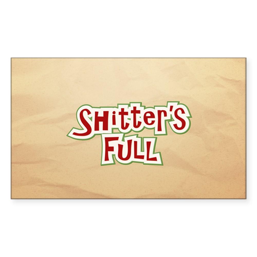 Shitter's Full Rectangle Sticker