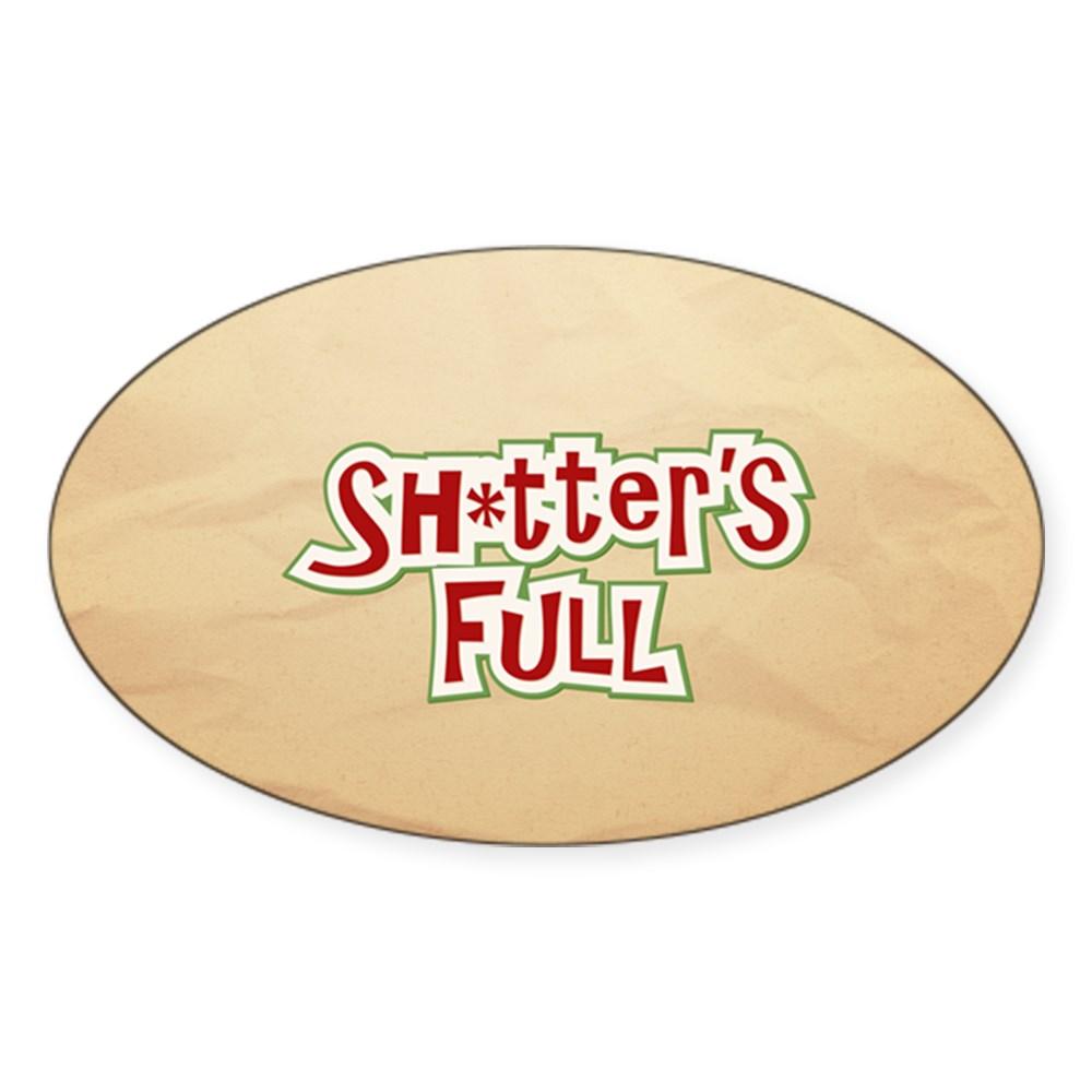 Sh*tter's Full Oval Sticker