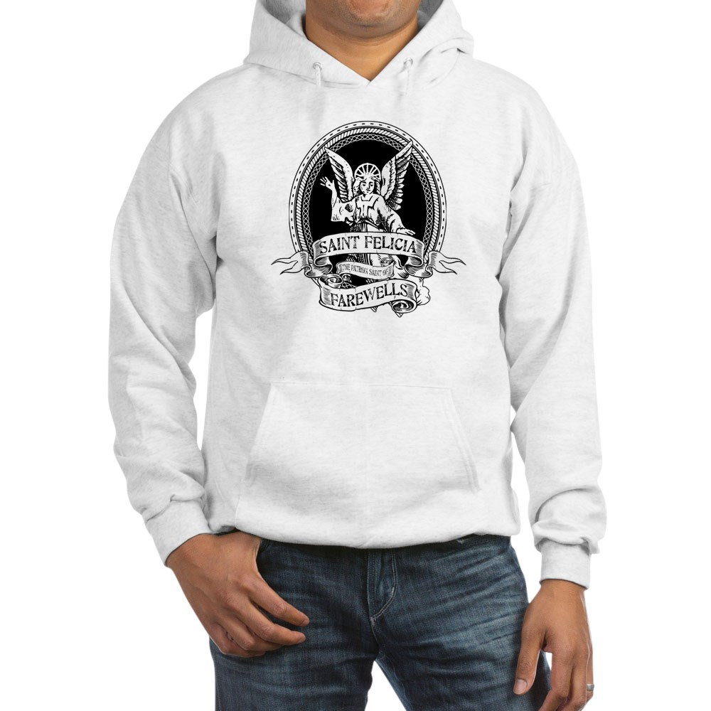St. Felicia Patron Saint of Farewells - Bye Felicia Hooded Sweatshirt