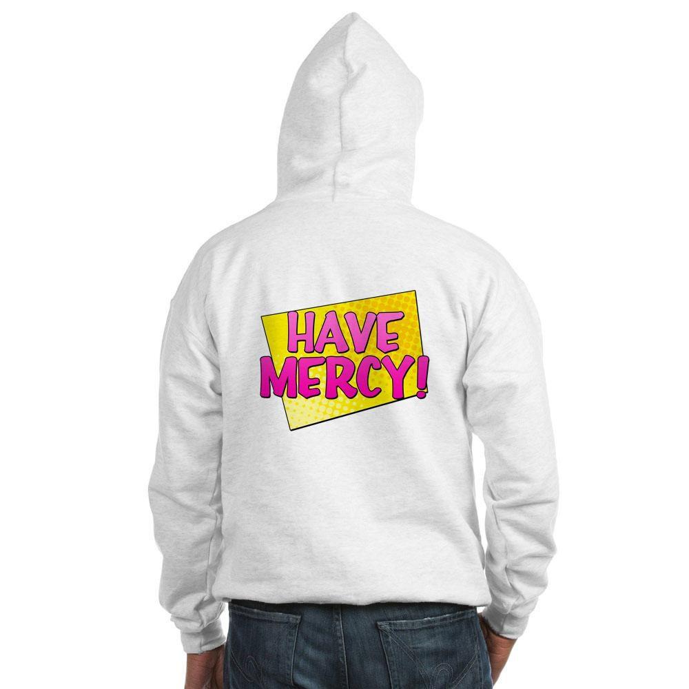 Have Mercy! Hooded Sweatshirt