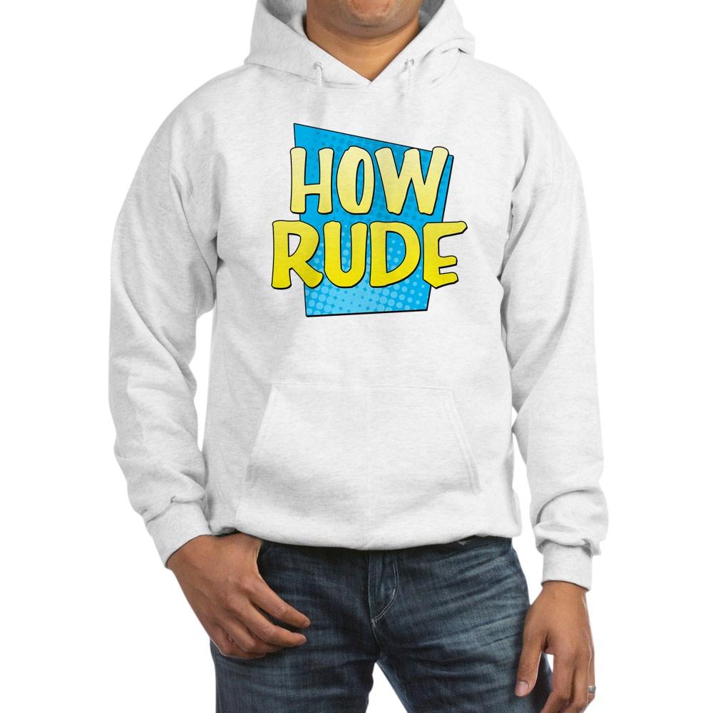 How Rude Hooded Sweatshirt