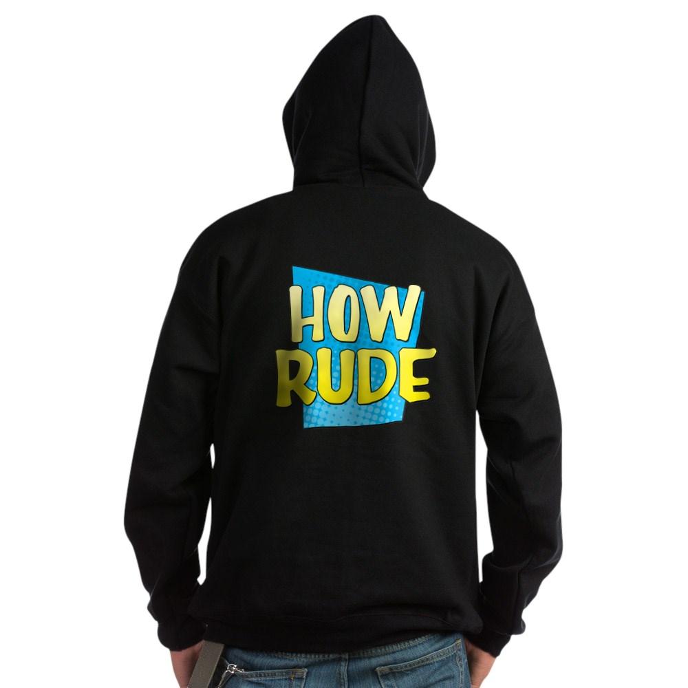 How Rude Dark Hoodie