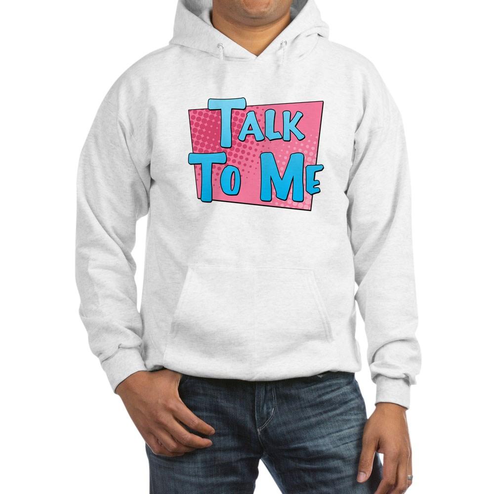 Talk to Me Hooded Sweatshirt