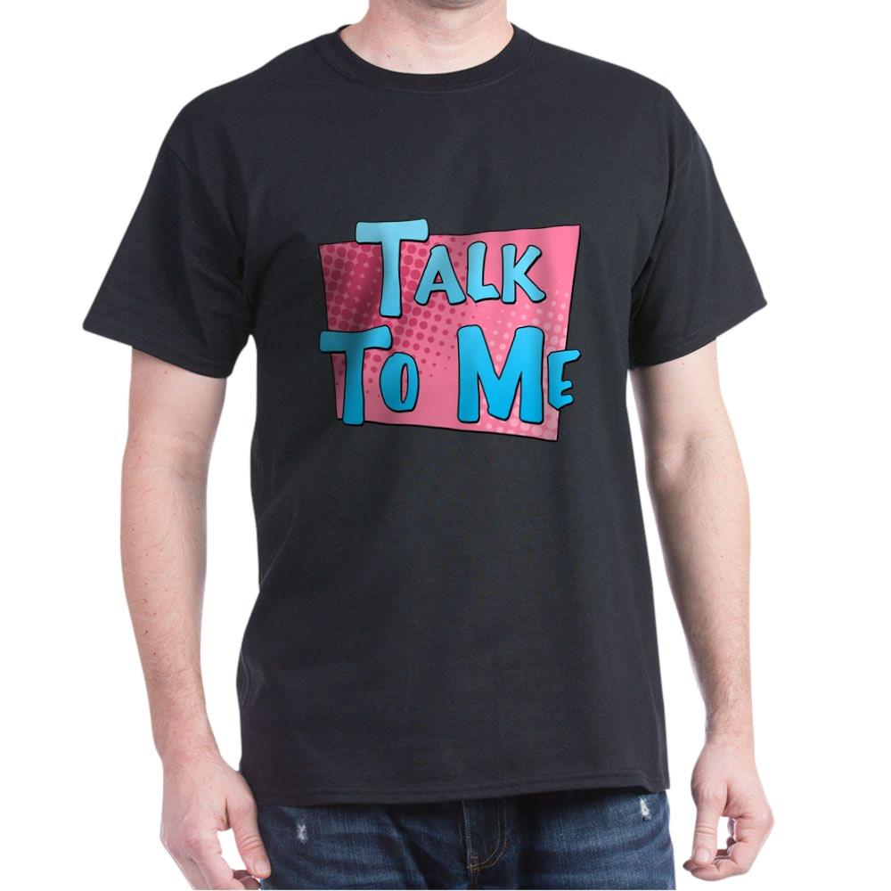 Talk to Me Dark T-Shirt