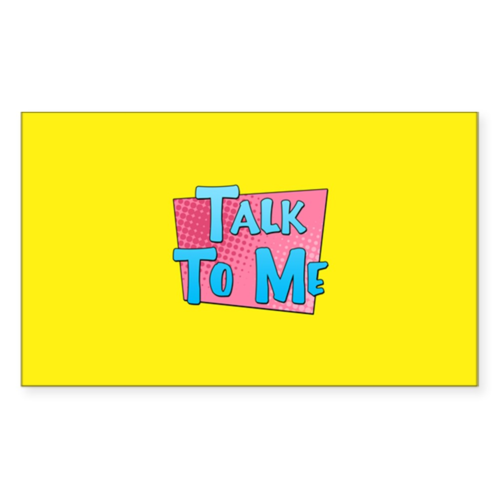 Talk to Me Rectangle Sticker
