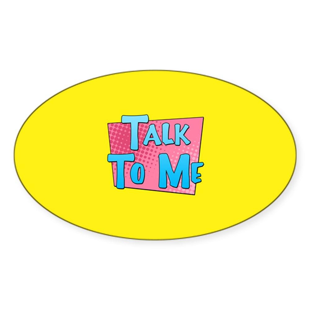 Talk to Me Oval Sticker