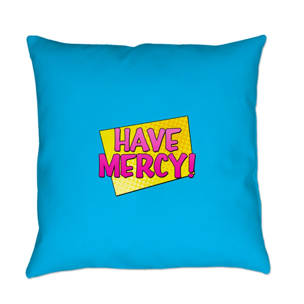 Have Mercy! Everyday Pillow