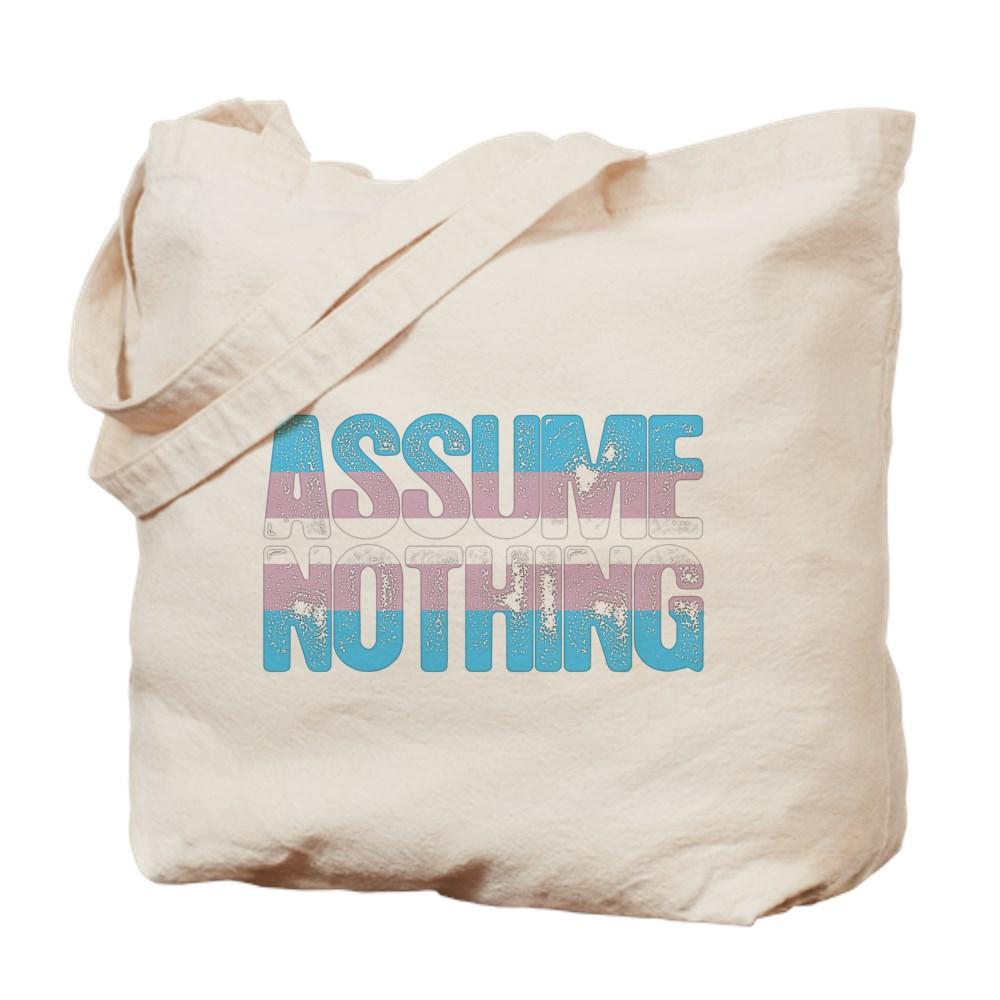 Assume Nothing Transgender Pride Tote Bag