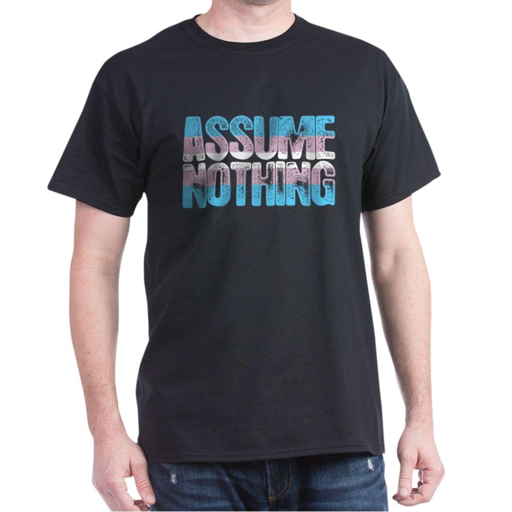 Assume Nothing Transgender Pride Dark T-Shirt