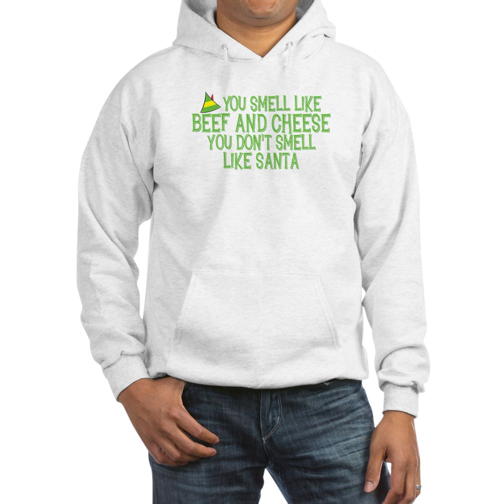 You Smell Like Beef and Cheese Hooded Sweatshirt