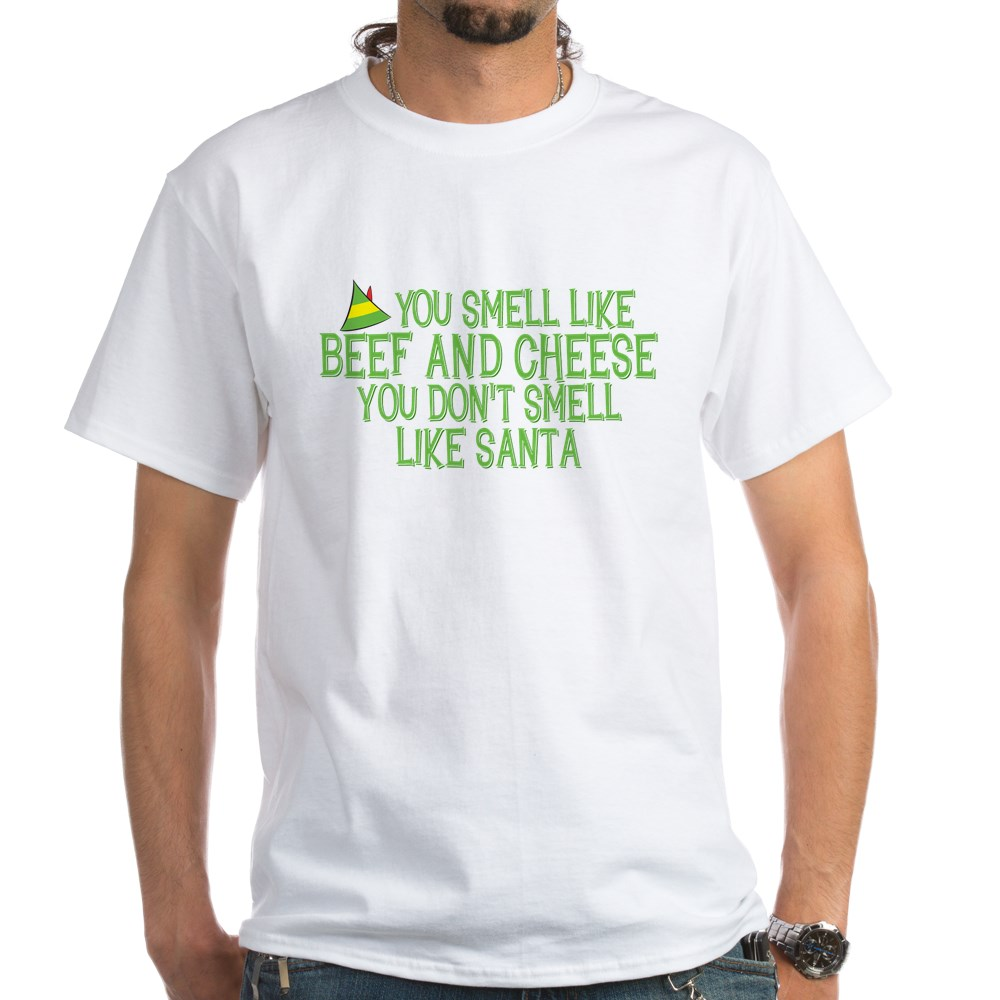 You Smell Like Beef and Cheese White T-Shirt