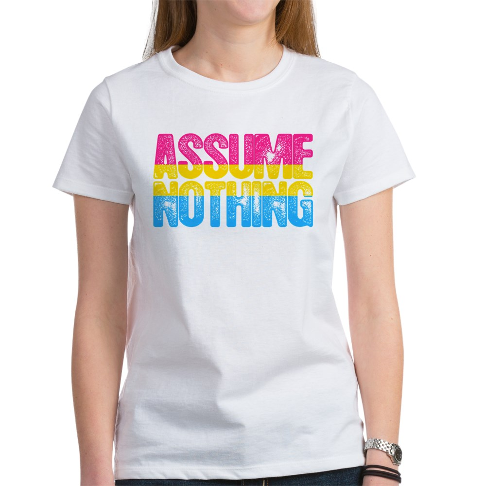 Assume Nothing Pansexual Pride Women's T-Shirt