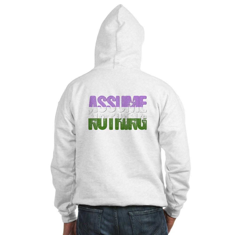 Assume Nothing Genderqueer Pride Hooded Sweatshirt
