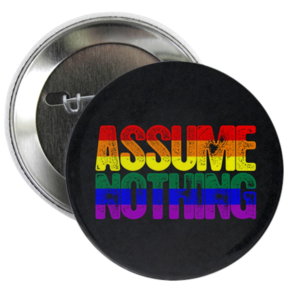 Assume Nothing Rainbow Gay Pride Flag 2.25