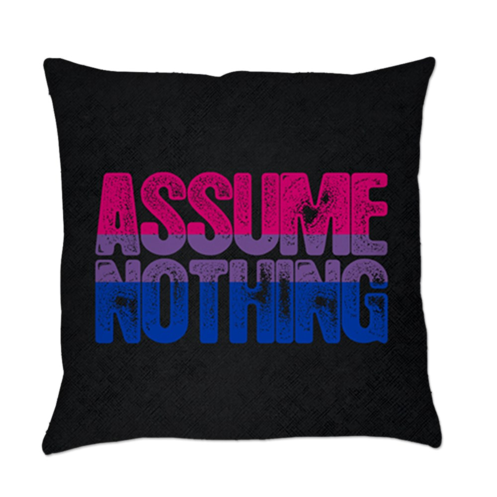 Assume Nothing - Bisexual Pride Everyday Pillow