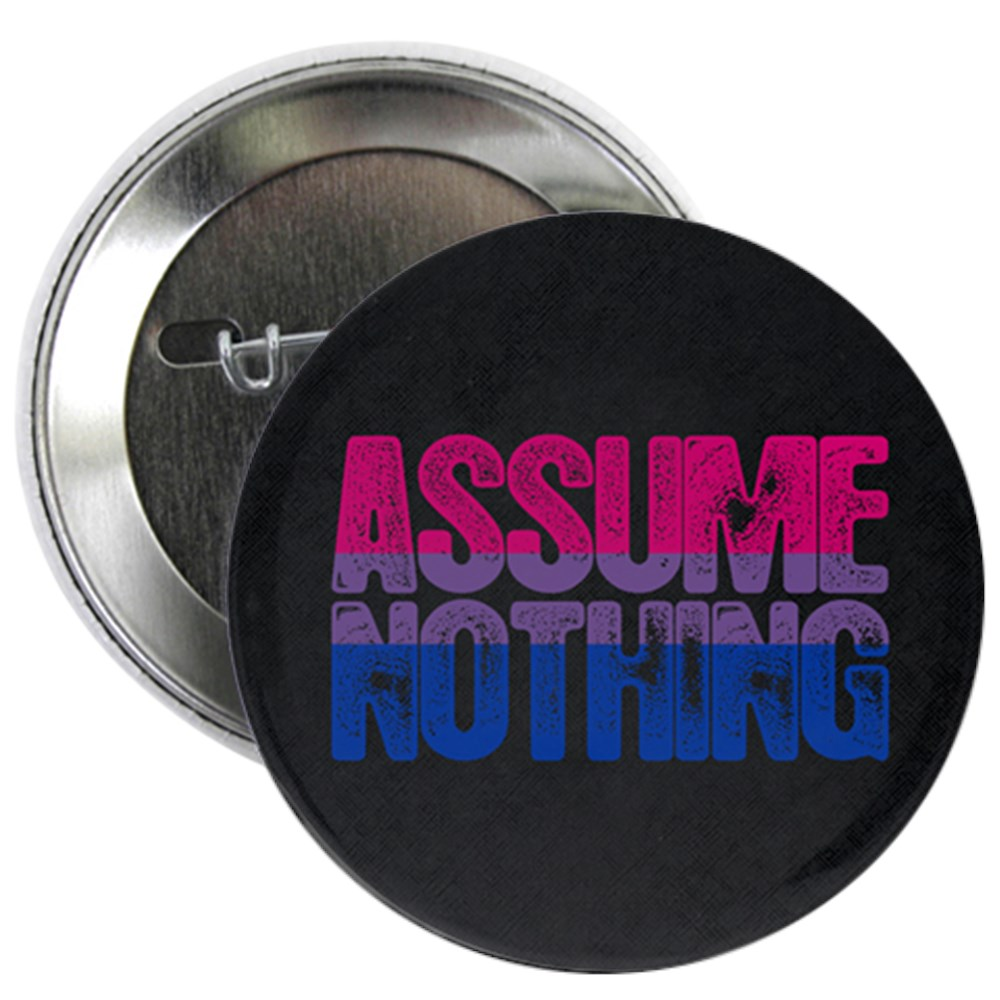 Assume Nothing - Bisexual Pride 2.25