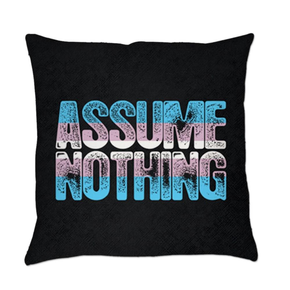 Assume Nothing Transgender Pride Everyday Pillow