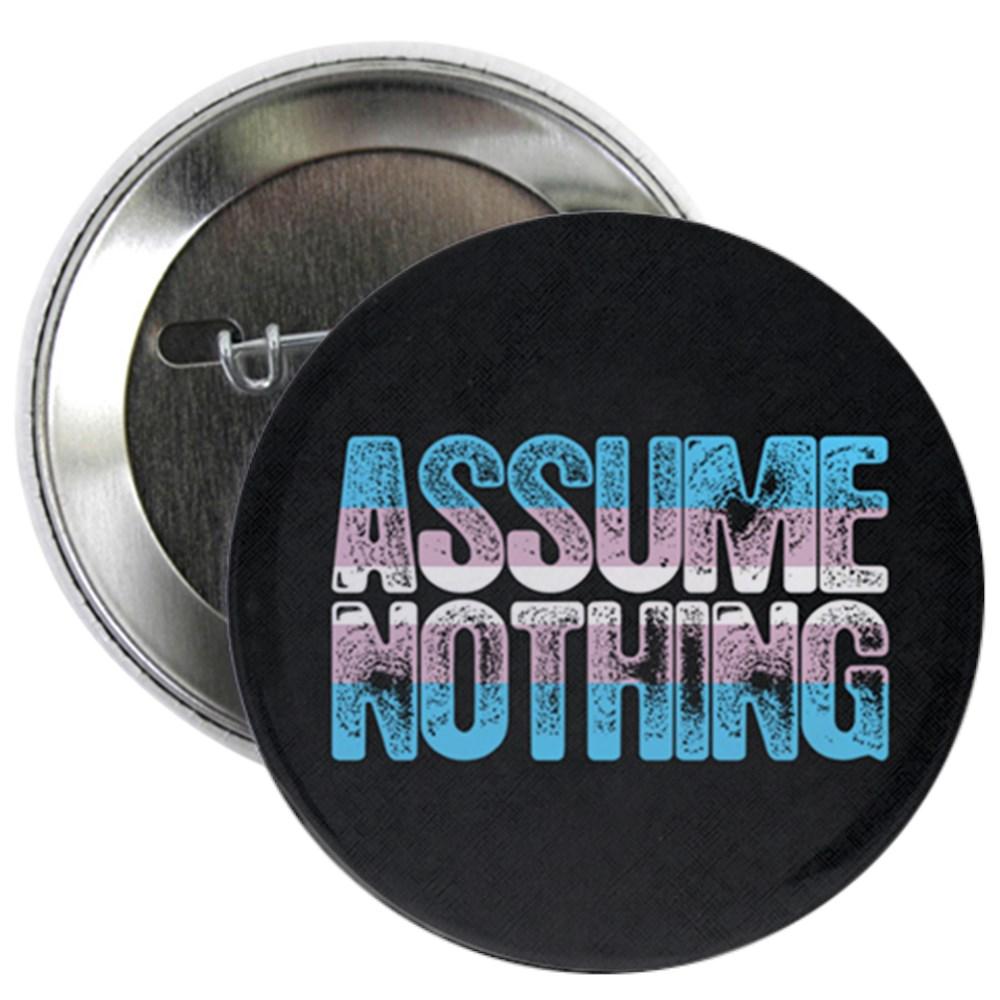 Assume Nothing Transgender Pride 2.25