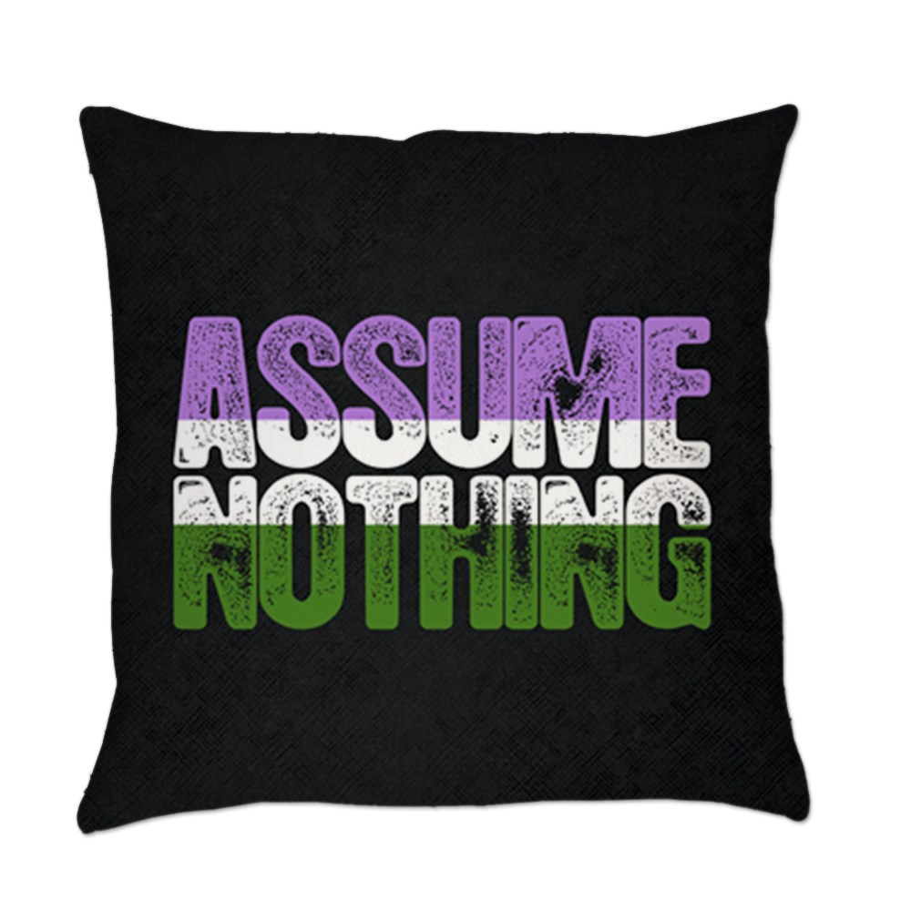 Assume Nothing Genderqueer Pride Everyday Pillow