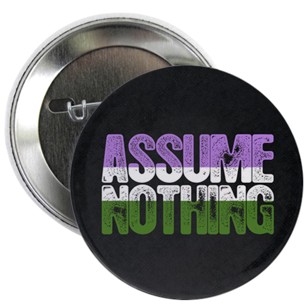 Assume Nothing Genderqueer Pride 2.25