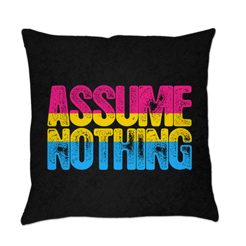 Assume Nothing Pansexual Pride Everyday Pillow