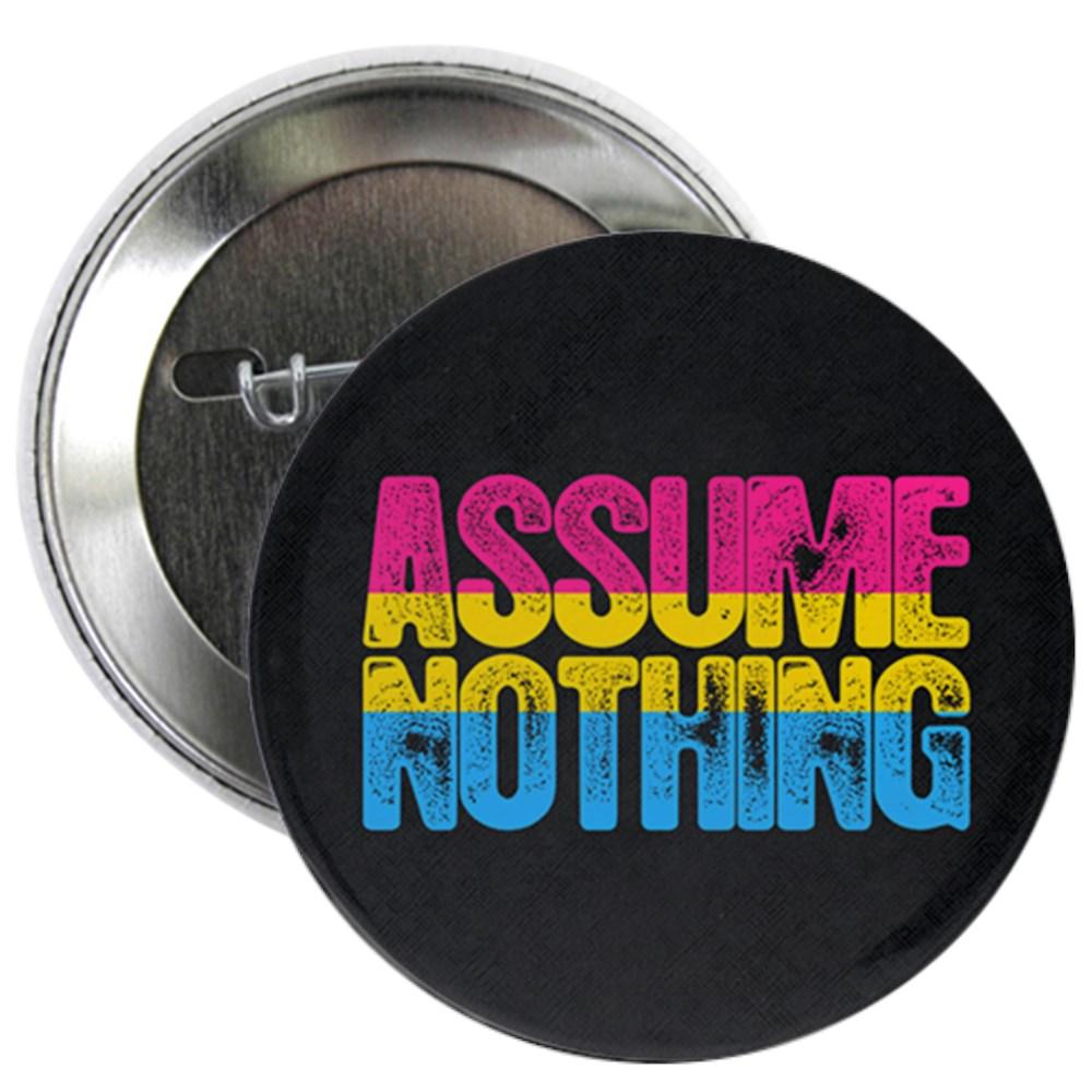 Assume Nothing Pansexual Pride 2.25