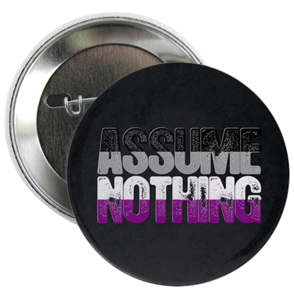 Assume Nothing Asexual Pride 2.25