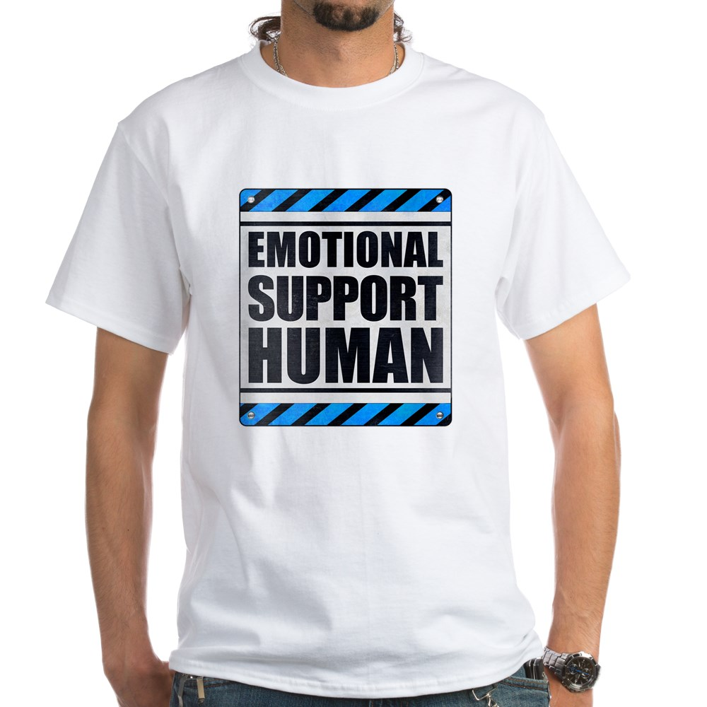 Emotional Support Human White T-Shirt
