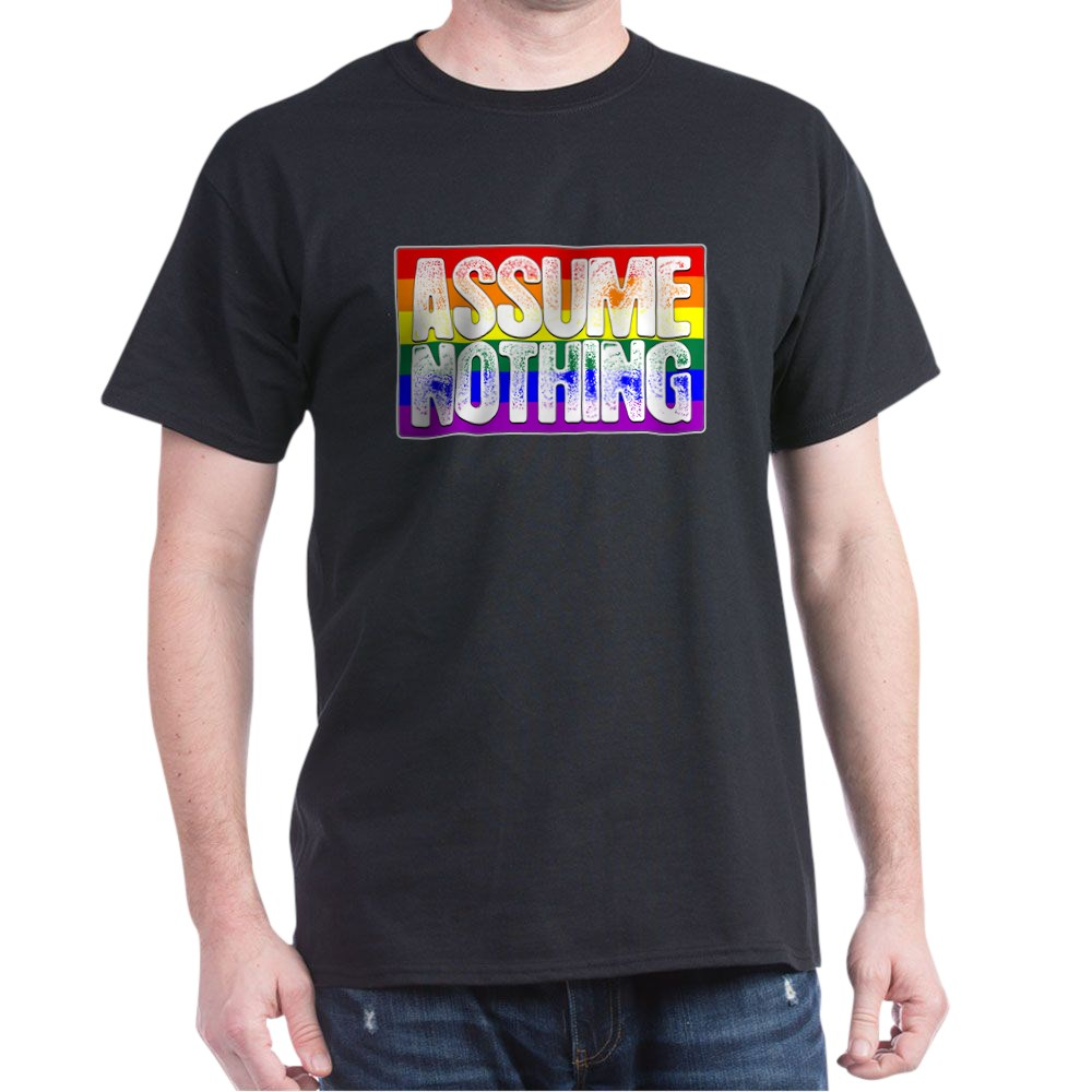 Assume Nothing LGBT Gay Pride Flag Dark T-Shirt