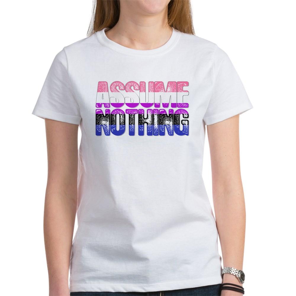 Assume Nothing Genderfluid Pride Women's T-Shirt