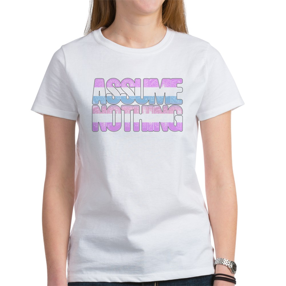 Assume Nothing Bigender Pride Women's T-Shirt