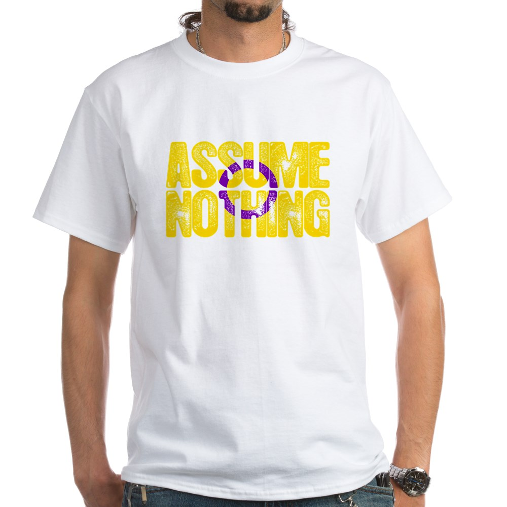 Assume Nothing Intersex Pride White T-Shirt