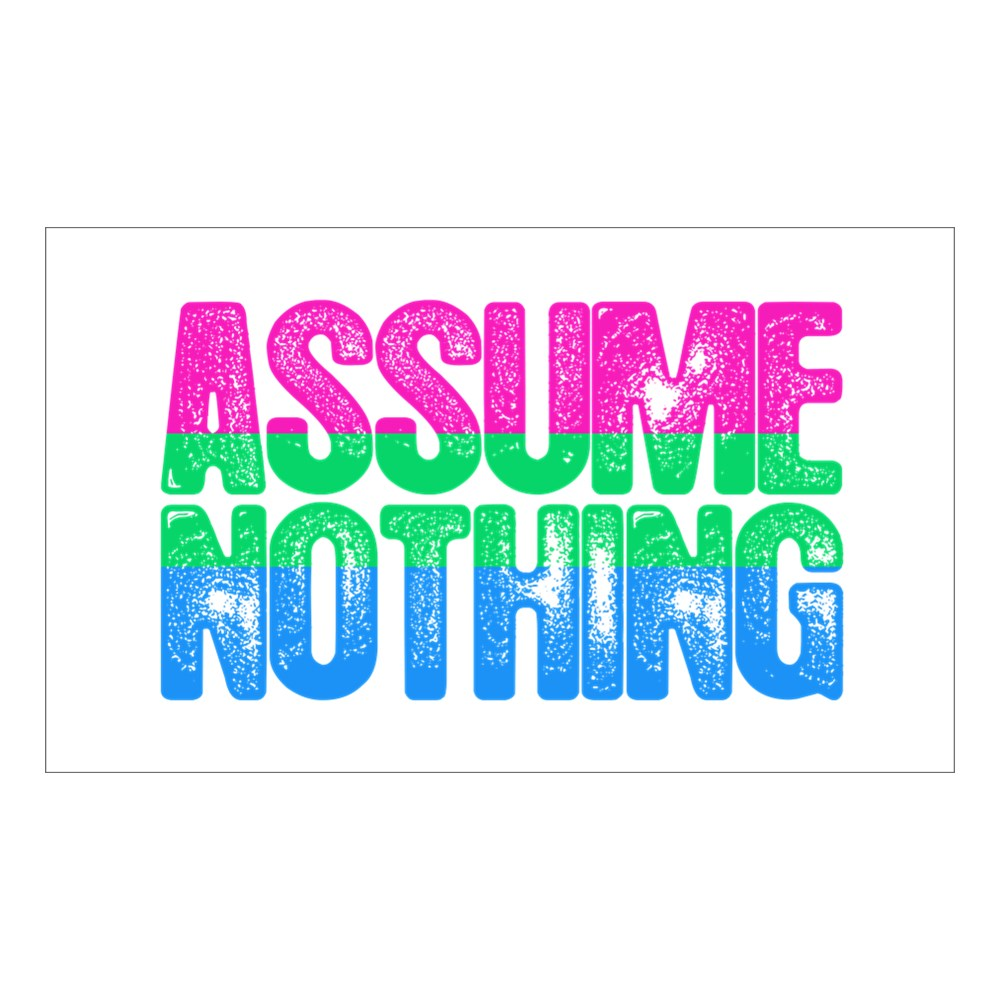 Assume Nothing Polysexual Pride Rectangle Sticker