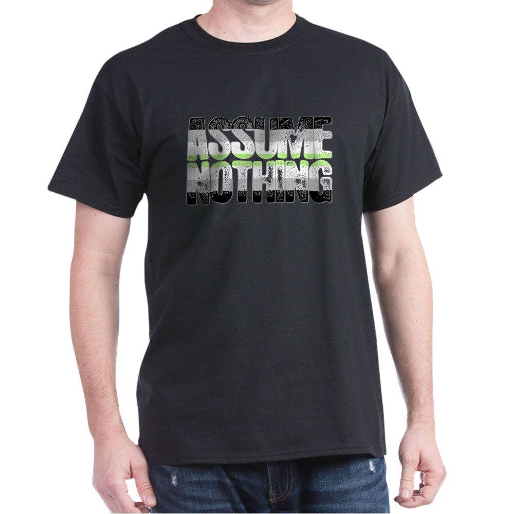 Assume Nothing Agender Pride Dark T-Shirt