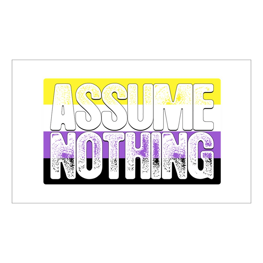 Assume Nothing Nonbinary Pride Flag Rectangle Sticker