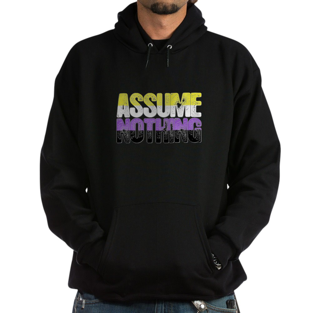 Assume Nothing Nonbinary Pride Dark Hoodie