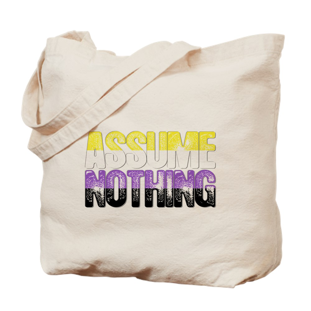 Assume Nothing Nonbinary Pride Tote Bag