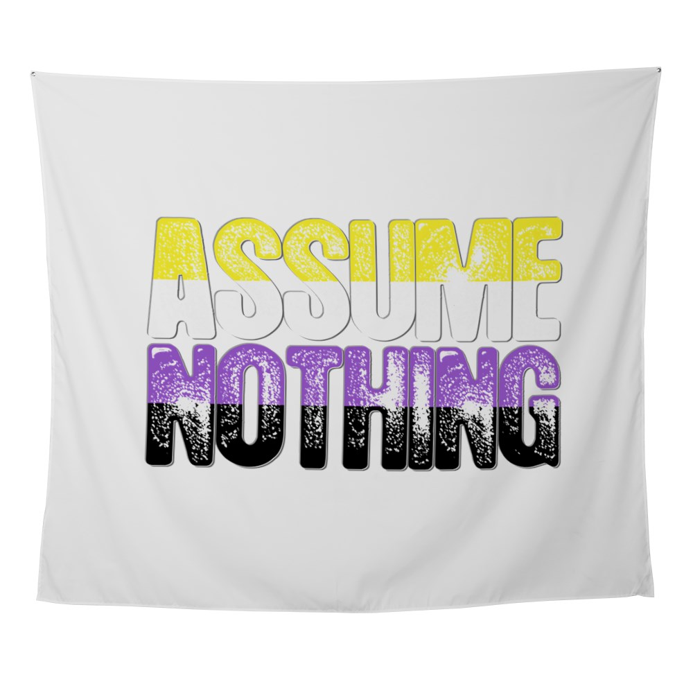 Assume Nothing Nonbinary Pride Wall Tapestry