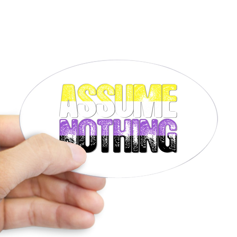 Assume Nothing Nonbinary Pride Oval Sticker