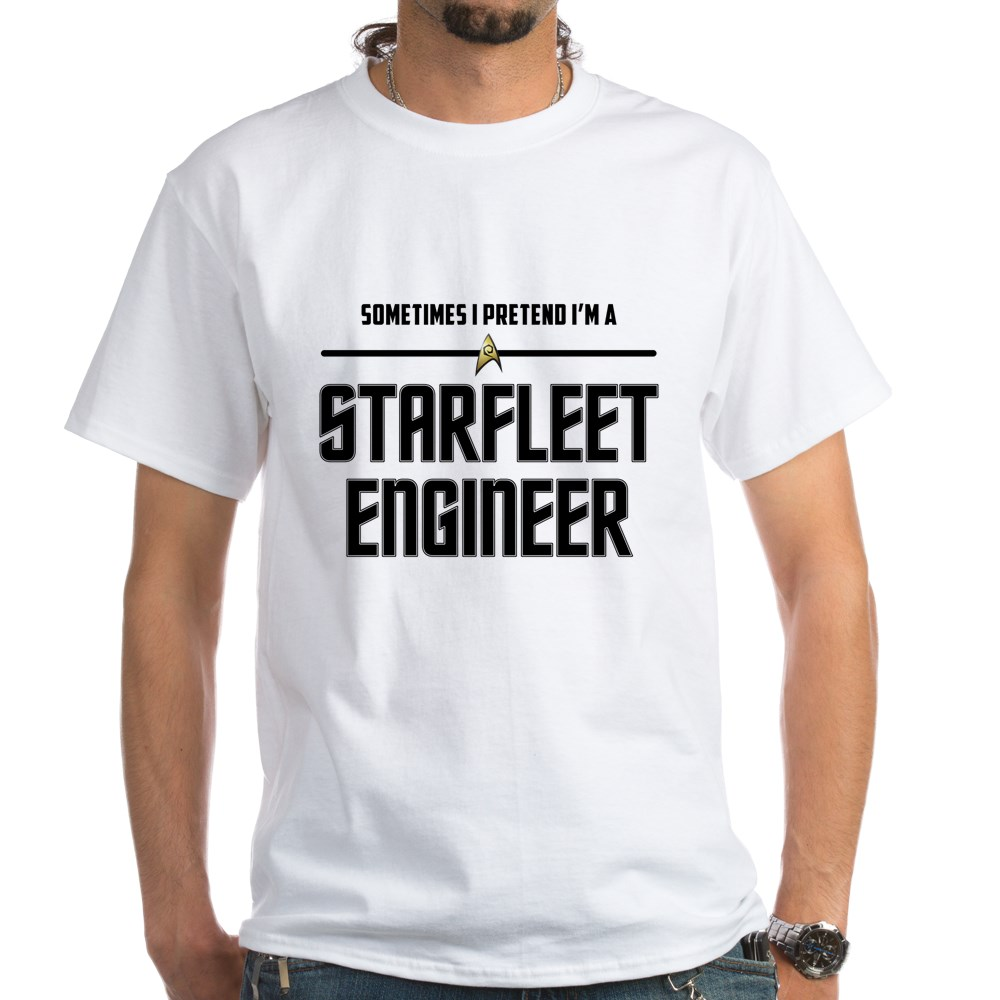 Sometime I Pretend I'm a Starfleet Engineer White T-Shirt