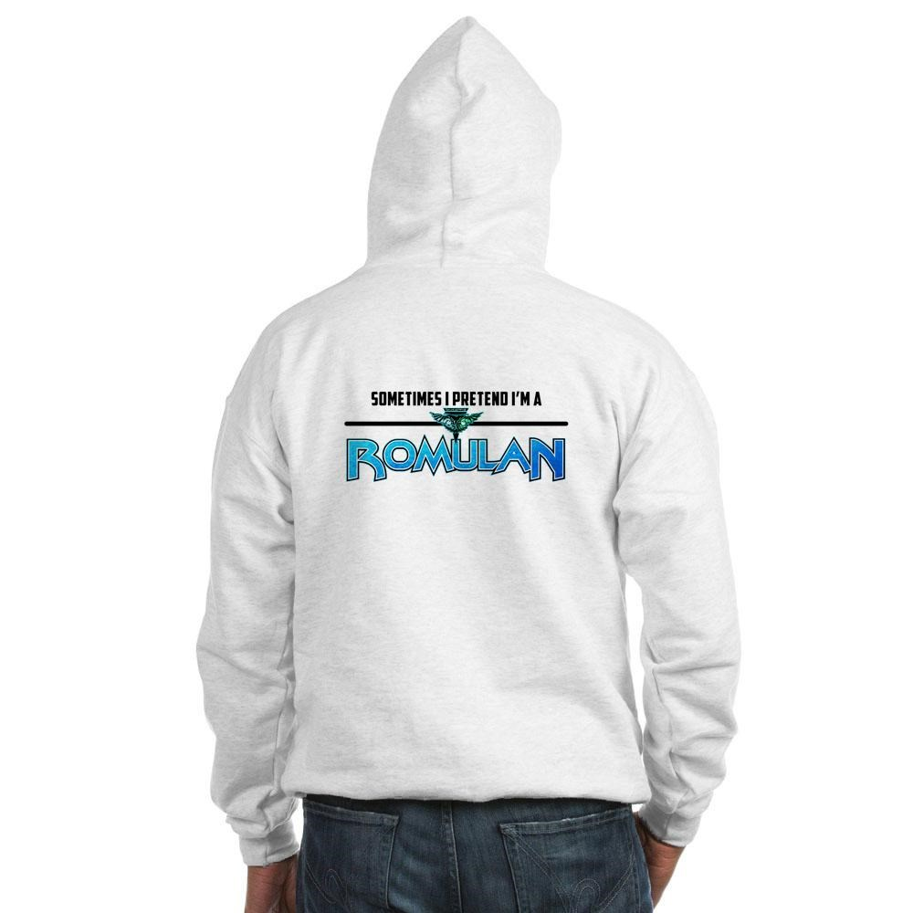 Sometimes I Pretend I'm a Romulan Hooded Sweatshirt