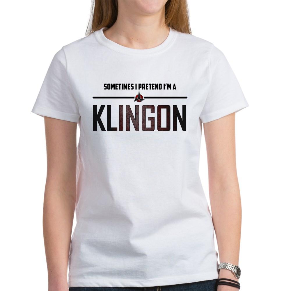 Sometimes I Pretend I'm a Klingon Women's T-Shirt