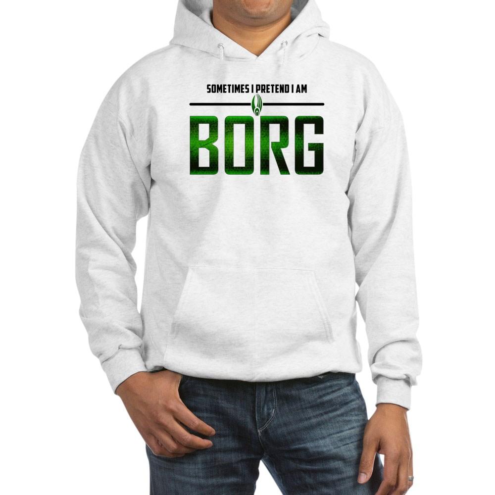 Sometimes I Pretend I am Borg Hooded Sweatshirt