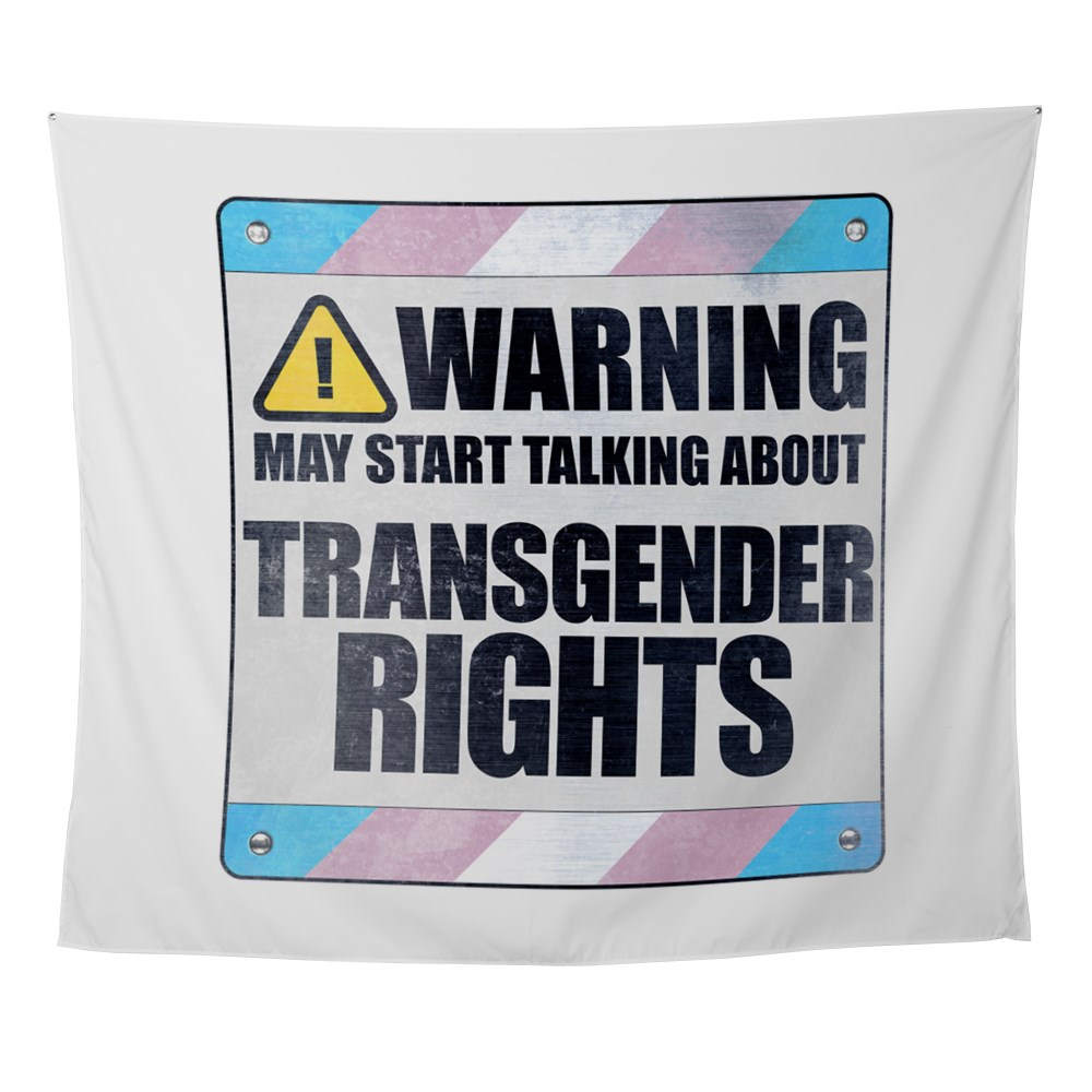 Warning May Start Talking About Transgender Rights Wall Tapestry