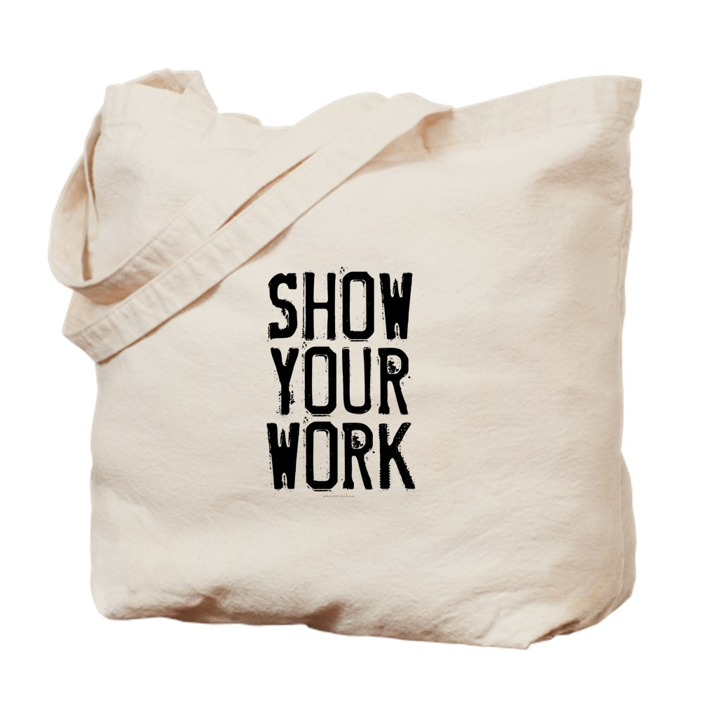 Show Your Work Tote Bag