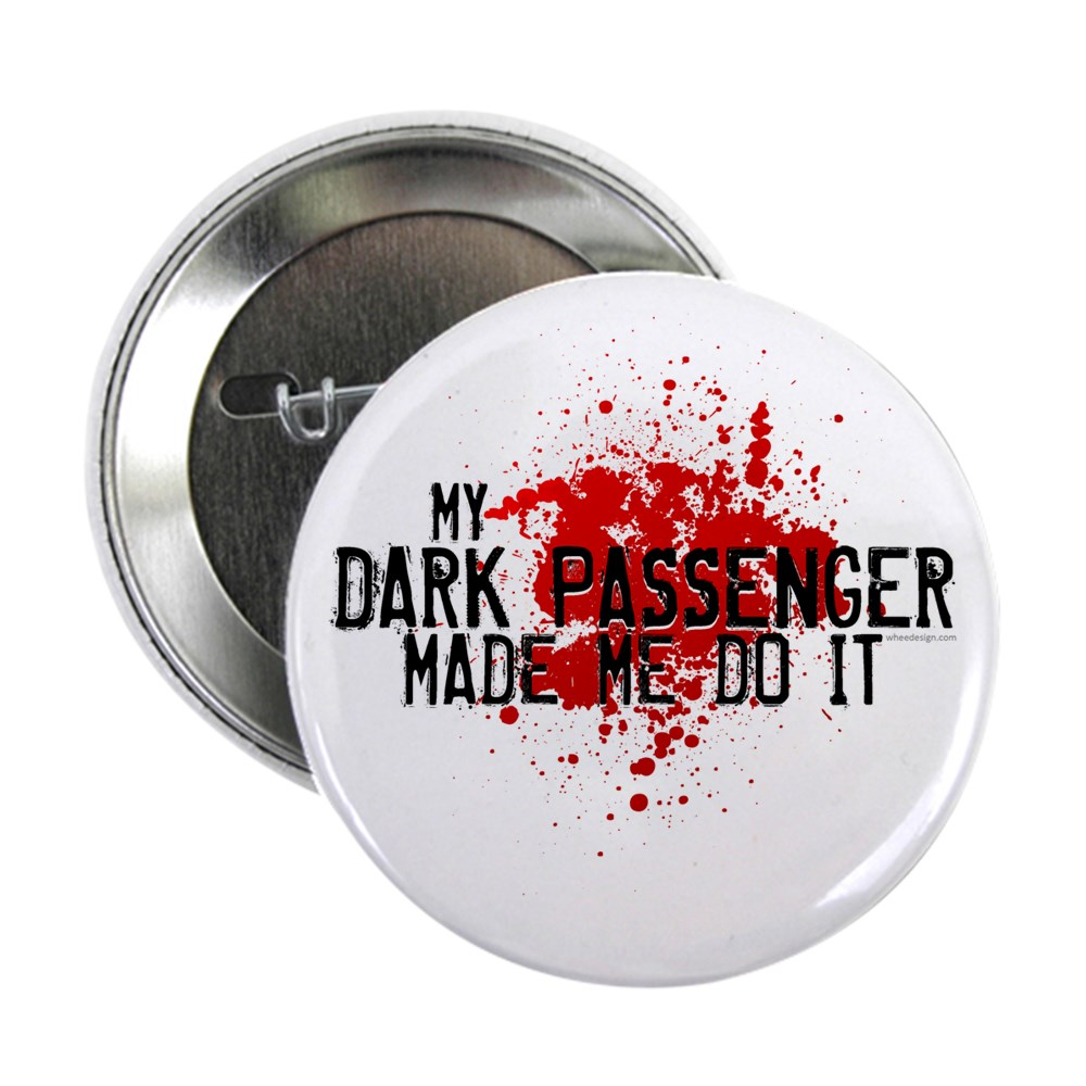 My Dark Passenger Made Me Do It 2.25