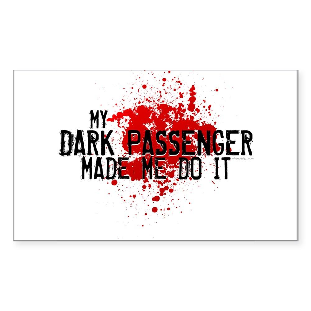 My Dark Passenger Made Me Do It Rectangle Sticker