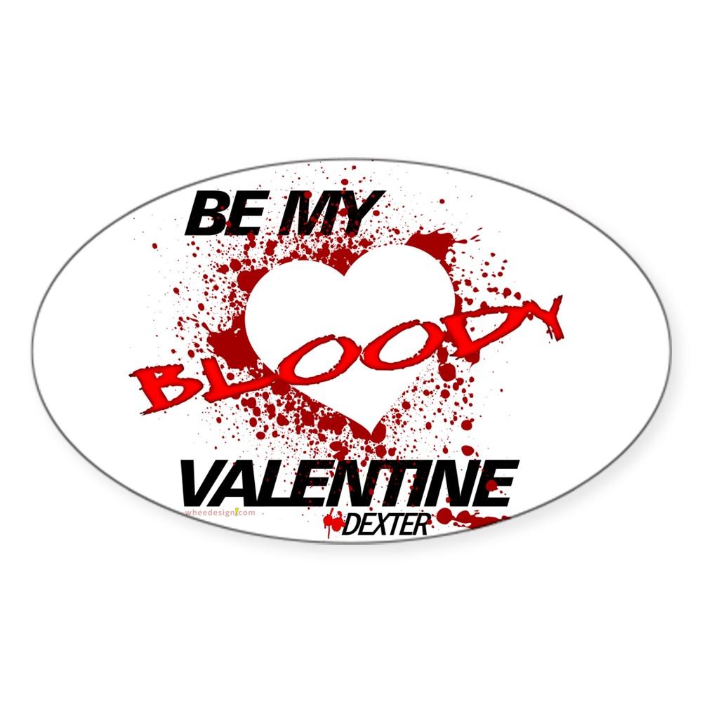 Be My Bloody Valentine - Dexter Oval Sticker