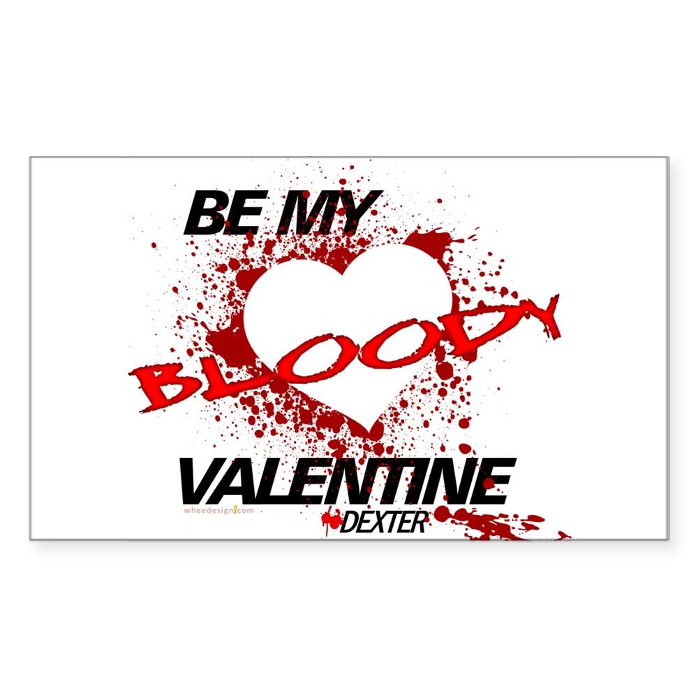 Be My Bloody Valentine - Dexter Rectangle Sticker